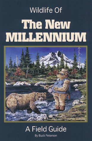 Wildlife of the New Millennium : A Field Guide, B. R. PETERSON, J. ANGUS MCLEAN, BUCK PETERSON