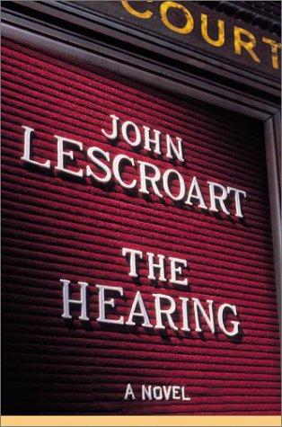 The Hearing, JOHN LESCROART