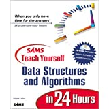 Sams Teach Yourself Data Structures and Algorithms in 24 Hoursby Robert LaFore
