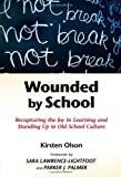 img - for by Kirsten Olson Wounded by School: Recapturing the Joy in Learning and Standing Up to Old School Culture (2009) Paperback book / textbook / text book