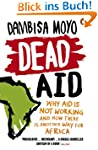 Dead Aid: Why aid is not working and...