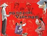 echange, troc Serge Le Tendre, Jean-Charles Kraehn, Patrick Jusseaume - Mission Viêtnam