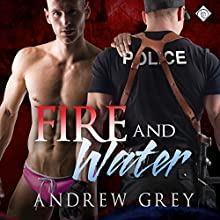 Fire and Water (       UNABRIDGED) by Andrew Grey Narrated by Randy Fuller