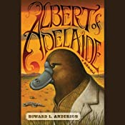 Albert of Adelaide: A Novel | [Howard Anderson]