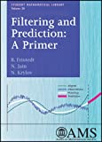 img - for Filtering and Prediction: A Primer (Student Mathematical Library) book / textbook / text book