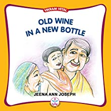 Old Wine in a New Bottle (Vikram Vetal) (       UNABRIDGED) by Jeena Ann Joseph Narrated by Shobha Tharoor Srinivasan