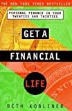 img - for By Beth Kobliner: GET A FINANCIAL LIFE: Personal Finance In Your Twenties And Thirties book / textbook / text book