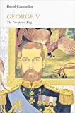 George V (Penguin Monarchs): The Unexpected King