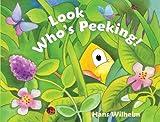 Look Who's Peeking! (0375865152) by Wilhelm, Hans