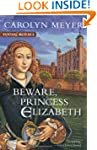 Beware, Princess Elizabeth:  A Young...
