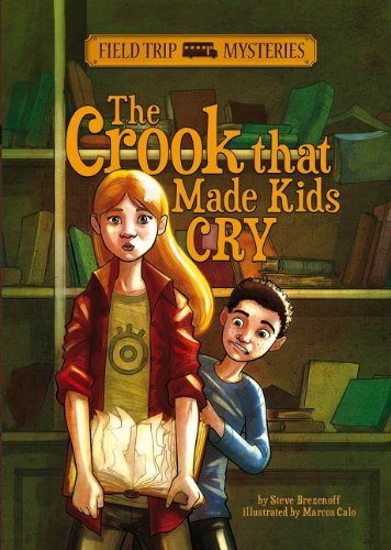 The Crook That Made Kids Cry (Field Trip Mysteries)