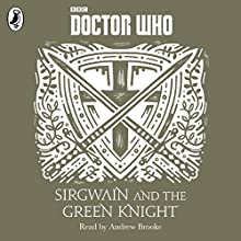 Sirgwain and the Green Knight: A Time Lord Fairy Tale (       UNABRIDGED) by Justin Richards Narrated by Andrew Brooke