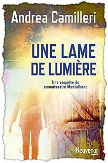 Andrea Camilleri - Une lame de lumière [Une enquête du commissaire Montalbano]