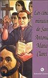 echange, troc Equipo editorial Claretiana - Los cinco minutos de San Antonio Maria Claret