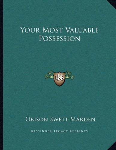 Your Most Valuable Possession