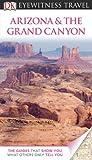 DK Eyewitness Travel Guide: Arizona & the Grand Canyon
