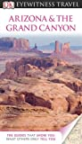 DK Eyewitness Travel Guide: Arizona & the Grand Canyon