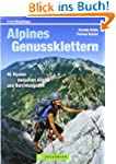 Alpines Genussklettern: Tourenf�hrer...