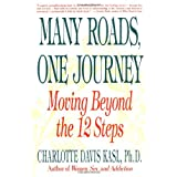 Many Roads, One Journey: Moving Beyond the 12 Stepsby Charlotte Davis Kasl