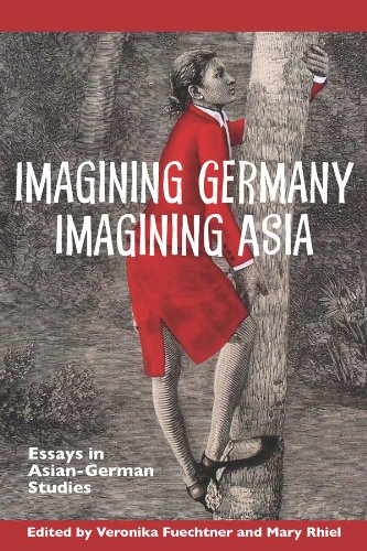Imagining Germany Imagining Asia: Essays in Asian-German Studies (Studies in German Literature Linguistics and Culture)