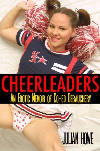 Cheerleaders: an Erotic Memoir of Co-ed Debauchery PDF