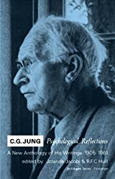 C.G. Jung Psychological Reflections : A New Anthology of His Writings, 1905-1961