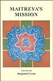Maitreya's Mission (Volume 1)