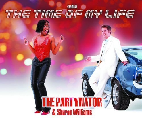 Partynator, The & Sharon Williams - (I've Had) The Time Of My Life