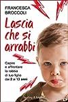 Lascia che si arrabbi (Italian Edition)