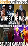 The Worst Of WCW Volume 1: Where The...