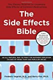 img - for By Frederic Vagnini M.D. - The Side Effects Bible: The Dietary Solution to Unwanted Side Effects of Common Medications (1st Edition) (4.3.2005) book / textbook / text book