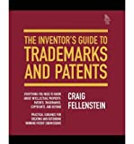 img - for [(The Inventor's Guide to Trademarks and Patents )] [Author: Craig Fellenstein] [Feb-2011] book / textbook / text book