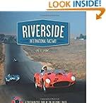 Riverside International Raceway: A Ph...