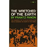 The Wretched of the Earth ~ Frantz Fanon