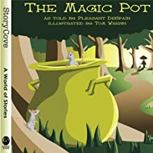 The Magic Pot Audiobook by Pleasant DeSpain Narrated by Bethany Eyrich