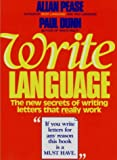 Write Language: the New Secrets of Writing Letters That Really Work (0959365834) by Allan Pease