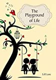img - for The Playground of Life by S R Lore (2015-02-03) book / textbook / text book