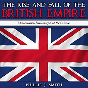 The Rise and Fall of the British Empire Audiobook