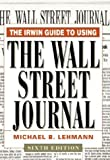 The Irwin Guide to Using the Wall Street Journal