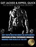 img - for Get Jacked & Ripped, Quick; The Secrets to Natural Growth book / textbook / text book