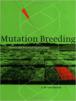 Mutation Breeding: Theory and Practical Applications