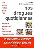 echange, troc Tran Ky, François Drouard - Nos drogues quotidiennes
