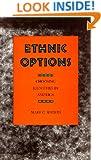 Ethnic Options: Choosing Identities in America