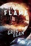 The Eternal Flame: Orthogonal Vol. 2 (159780293X) by Egan, Greg