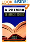 A Primer on America's Schools (Hoover Institution Press Publication)