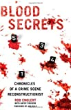 img - for Blood Secrets: Chronicles of a Crime Scene Reconstructionist First edition by Englert, Rod, Passero, Kathy (2010) Hardcover book / textbook / text book