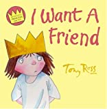 Tony Ross I Want A Friend (Little Princess)