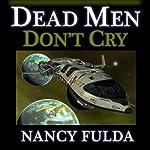 Dead Men Don't Cry: A Short Story | Nancy Fulda