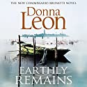 Earthly Remains Audiobook by Donna Leon Narrated by David Rintoul