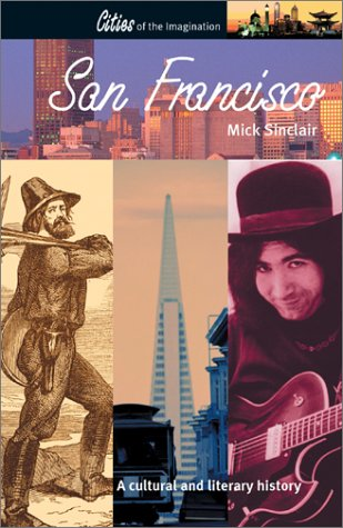 San Francisco: A Cultural and Literary History (Cities of the Imagination Series)